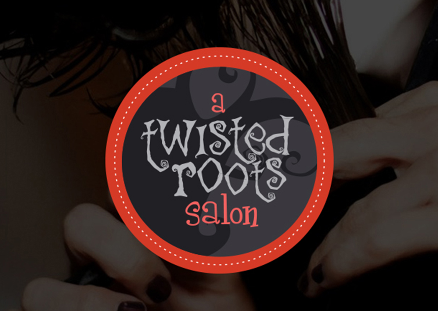 A Twisted Roots Salon